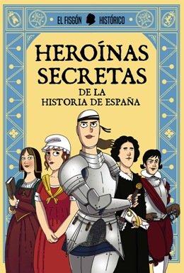 España también tuvo grandes heroínas, nos lo cuenta el Fisgón Histórico, el único aragonés nacido en Málaga