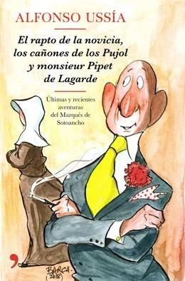 El marqués de Sotoancho, el aristócrata más famoso de la Baja Andalucía, regresa con una nueva aventura para delicia de sus incontables lectores