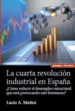 """""""La cuarta revolución industrial en España"""", de Lucio A. Muñoz"""