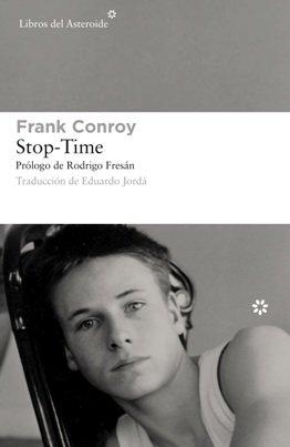 Se publica \'Stop-Time\', de Frank Conroy, el clásico de 1967 que inauguró una nueva era de la autobiografía norteamericana