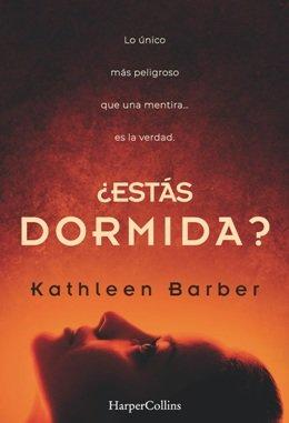 \'¿Estás dormida?\', de Kathleen Barber, el thriller más complejo y adictivo sobre podcasts y redes sociales