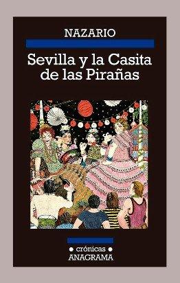 \'Sevilla y la Casita de las Pirañas\', el segundo volumen de las memorias de Nazario