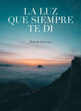 El fotógrafo y escritor David Olivas presenta su nuevo libro \'La luz que siempre te di\'