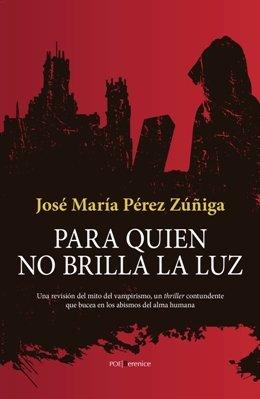 Una novela sobre vampirismo; una enfermedad contagiosa que encarna los miedos y los anhelos de la sociedad actual