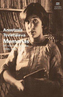 Anastasia Tsviétaieva: \'Memorias. Mi vida con Marina (1896-1991)\'