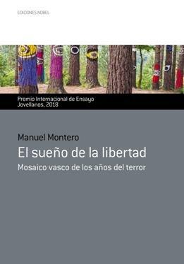 \'El sueño de la libertad\' de Manuel Montero, la negación del relato del terrorismo que ETA pretende