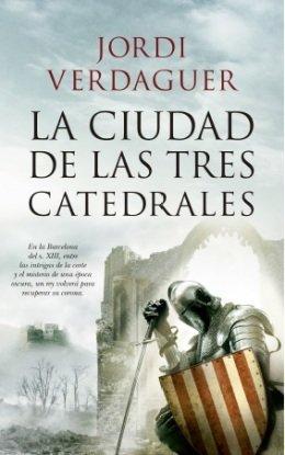 \'La ciudad de las tres catedrales\', de Jordi Verdaguer, novela que narra la ascensión al trono de Jaime el Conquistador