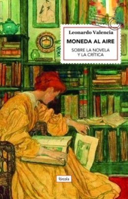 Leonardo Valencia, \'Moneda al aire\': temporalidad y ruptura sobre la novela, los críticos y sus discapacidades