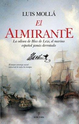 \'El Almirante\', de Luis Mollá, narra la odisea de Blas de Lezo, el marino español que jamás fue derrotado