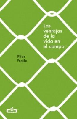Pilar Fraile publica su primera novela \'Las ventajas de la vida en el campo\'