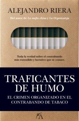 El libro de investigación \'Traficantes de humo\' desvela todos los entresijos del contrabando del tabaco en el mundo