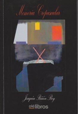 """""""Memoria crepuscular"""": un poemario de Joaquín Riñón."""