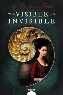 \'De lo visible y lo invisible\', de Fernando García Calderón