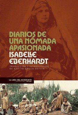 Se reedita \'Diarios de una nómada apasionada\', de Isabelle Eberhardt
