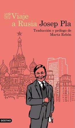 Se recupera un libro inédito en castellano de Josep Pla: \'Viaje a Rusia\'