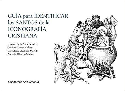 VV.AA. 'Guía para identificar los santos de la iconografía cristiana'