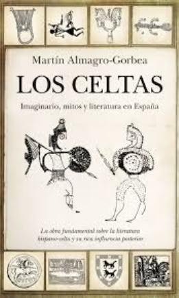 Martín Almagro-Gorbea: Los celtas. Imaginario, mitos y literatura en España