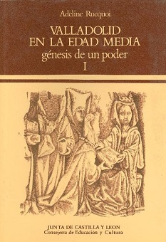 Valladolid en la Edad Media. Génesis de un poder (I)