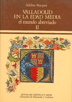 'Valladolid en la Edad Media. El mundo abreviado (II)'