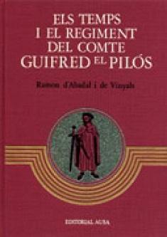 Els temps i el regiment del Comte Guifred el Pilós