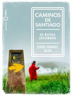 Sergio Fernández Tolosa ofrece 25 rutas jacobeas para hacer en 2021, si es que se puede, en forma de libro