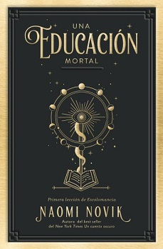 Naomi Novik comienza una nueva trilogía fantástica sobre la escuela de magia Escolomancia