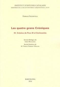 Les quatre grans cròniques. IV. Crónica de Pere III el Cerimoniós