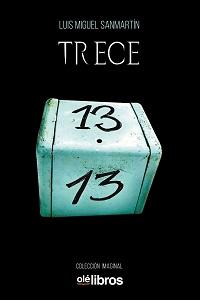 """El espacio matemático de la palabra en """"Trece"""", de Luis Miguel Sanmartín"""