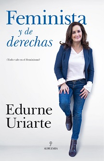 """Edurne Uriarte: """"El feminismo radical confunde feminismo con izquierda y excluye a la mitad mujeres"""""""