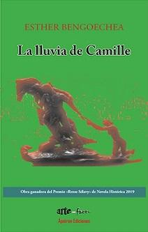Esther Bengoechea publica 'La lluvia de Camille', Premio 'Rrose Sélavy' de Novela Histórica 2019