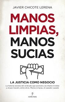 La historia secreta de Manos limpias: el sindicato que utilizó a la justicia como negocio