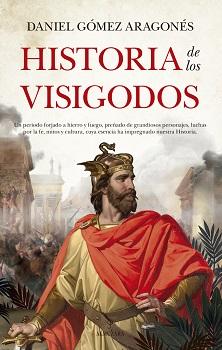 Los godos: el pueblo olvidado de la historia de España y al que le debe su razón de ser