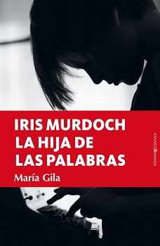Iris Murdoch. La hija de las palabras