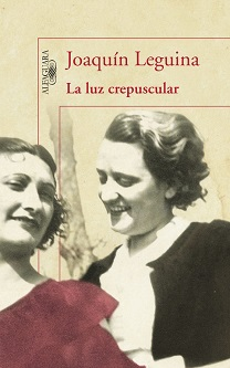 """La luz crepuscular"" de Joaquín Leguina, un libro muy recomendable"
