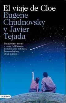 EL VIAJE DE CLOE de Javier Tejada y Eugene Chudnovsky: un recorrido inédito a través del Universo