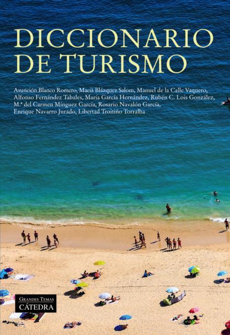 'Diccionario de turismo', una lectura obligatoria para los interesados en contextos turísticos