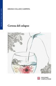 """""""Certeza del colapso"""": poesía ante el inmovilismo que provoca el dolor"""