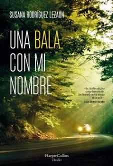 """""""Una bala con mi nombre"""", de Susana Rodríguez Lezaun"""