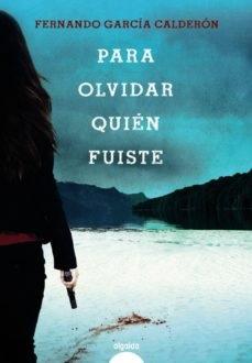"""""""Para olvidar quién fuiste"""", de Fernando García Calderón"""
