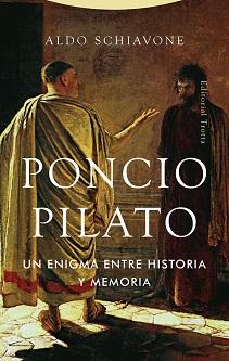 Poncio Pilato: un enigma entre historia y memoria