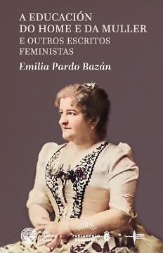 """Unha edición en galego de sete textos de Pardo Bazán descobre unha """"radical feminista"""" adiantada ao seu tempo"""