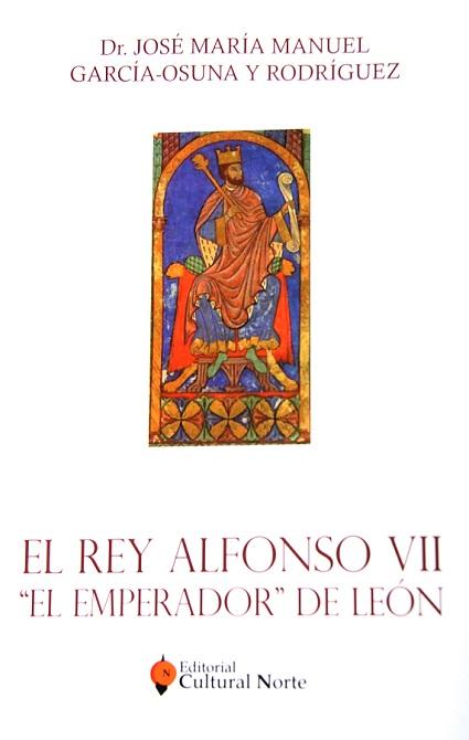 El Rey Alfonso VII El Emperador de León