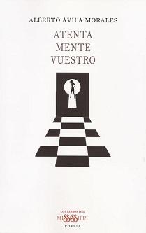 'Atenta Mente Vuestro', de Alberto Ávila Morales
