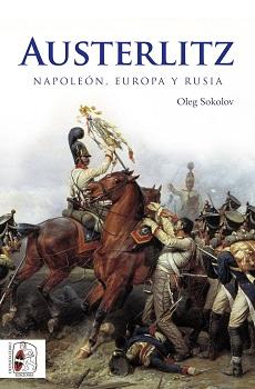 Austerlitz: la batalla que forjó la Europa napoleónica