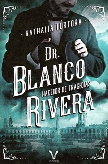 Dr. Blanco Rivera hacedor de tragedias