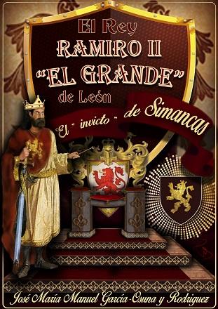 """El rey Ramiro II 'El Grande"""" de León. El 'invicto' de Simancas"""