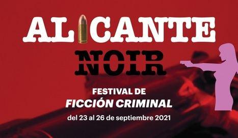 Alicante celebra su primera edición del festival de ficción criminal Alicante Noir del 23 al 26 de septiembre
