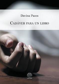"""""""Cadáver para un libro"""": la poesía criminal de Davina Pazos"""