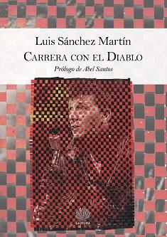 """""""Carrera con el diablo"""": el debut en la poesía de Luis Sánchez Martín"""