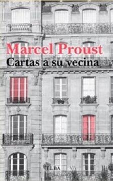 Aparecen veintitrés cartas que Marcel Proust envió a su vecina en forma de libro